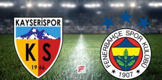 Kayserispor – Fenerbahçe maçı ne zaman, saat kaçta, hangi kanalda?